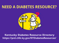 Click here to go to Kentucky Diabetes Resource Directory